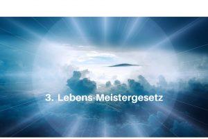 3 Lebens-Meistergesetz